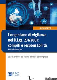 ORGANISMO DI VIGILANZA NEL D.LGS. 231/2001: COMPITI E RESPONSABILITA'. LA PREVEN - QUATRARO RAFFAELE