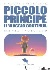 VIAGGIO CONTINUA... IL PICCOLO PRINCIPE (IL). VOL. 2 - IADICICCO ILENIA; VESPOLI R. A. (CUR.)