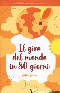 GIRO DEL MONDO IN 80 GIORNI (IL) - VERNE JULES; STRADA A. (CUR.)