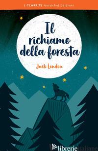 RICHIAMO DELLA FORESTA (IL) - LONDON JACK; STRADA A. (CUR.)