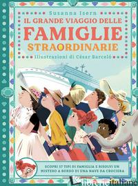 GRANDE VIAGGIO DELLE FAMIGLIE STRAORDINARIE (IL) - ISERN SUSANNA