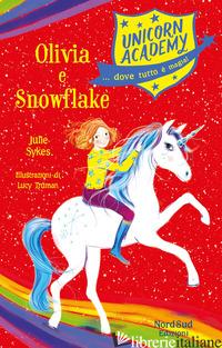 OLIVIA E SNOWFLAKE. UNICORN ACADEMY - SYKES JULIE