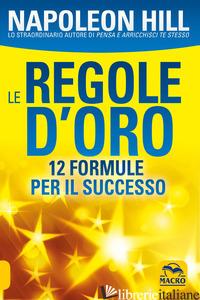 REGOLE D'ORO (LE) - HILL NAPOLEON
