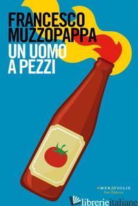 UOMO A PEZZI (UN) - MUZZOPAPPA FRANCESCO