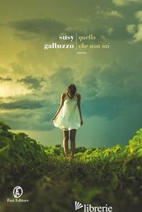 QUELLO CHE NON SAI - GALLUZZO SUSY
