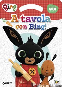 A TAVOLA CON BING! ACTIVITY BOOK. BING. EDIZ. A COLORI - PANZERI CRISTINA
