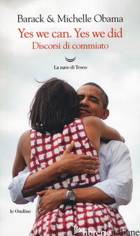 YES, WE CAN. YES, WE DID. DISCORSI DI COMMIATO - OBAMA MICHELLE; OBAMA BARACK