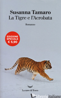 TIGRE E L'ACROBATA (LA) - TAMARO SUSANNA