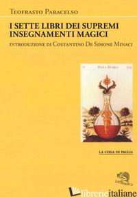 SETTE LIBRI DEI SUPREMI INSEGNAMENTI MAGICI (I) - PARACELSO