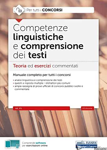 COMPETENZE LINGUISTICHE E COMPRENSIONE DEL TESTO. TEORIA ED ESERCIZI COMMENTATI  - RESCIGNO O. (CUR.)