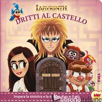 LABYRINTH. DRITTI AL CASTELLO. EDIZ. A COLORI - AA.VV.
