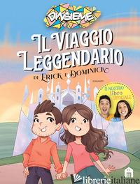VIAGGIO LEGGENDARIO DI ERICK E DOMINICK (IL) - DINSIEME