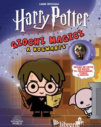 HARRY POTTER. GIOCHI MAGICI A HOGWARTS - ROWLING J. K.