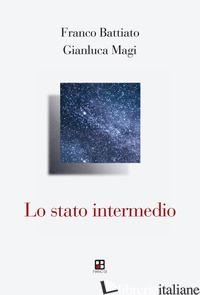 STATO INTERMEDIO (LO) - BATTIATO FRANCO; MAGI GIANLUCA