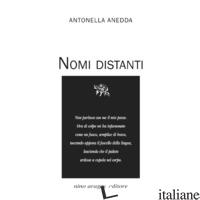 NOMI DISTANTI - ANEDDA ANTONELLA