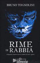 RIME DI RABBIA. CINQUANTA INVETTIVE PER LA RABBIA DI TUTTI I GIORNI - TOGNOLINI BRUNO