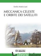 MECCANICA CELESTE E ORBITE DEI SATELLITI - MATRICCIANI EMILIO