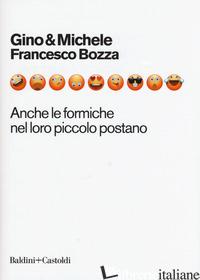 ANCHE LE FORMICHE NEL LORO PICCOLO POSTANO - GINO E MICHELE; BOZZA FRANCESCO