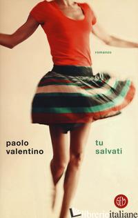 TU SALVATI - VALENTINO PAOLO