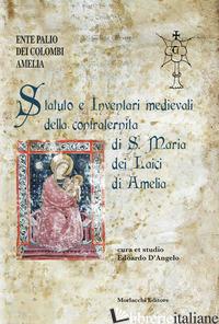 STATUTO E INVENTARI MEDIEVALI DELLA CONFRATERNITA DI S. MARIA DEI LAICI DI AMELI - D'ANGELO E. (CUR.); ENTE PALIO DEI COLOMBI AMELIA (CUR.)