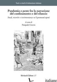 PANDEMIA E PESTE FRA LA NARRAZIONE DEL CONFINAMENTO E DEL RILANCIO. STUDI, RICER - GUERRA P. (CUR.)
