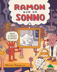 RAMON NON HA SONNO. PERCHE' IL CERVELLO HA BISOGNO DI DORMIRE? - FARINELLA MATTEO
