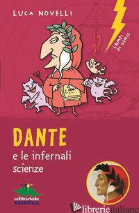 DANTE E LE INFERNALI SCIENZE - NOVELLI LUCA