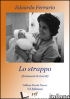 STRAPPO. FRAMMENTI DI RICORDI (LO) - FERRARIO EDOARDO