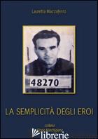 SEMPLICITA' DEGLI EROI (LA) - MAZZAFERRO LAURETTA