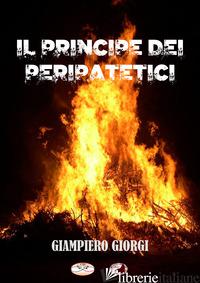 PRINCIPE DEI PERIPATETICI (IL) - GIORGI GIAMPIERO