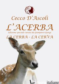 ACERBA (L') - CECCO D'ASCOLI; GIORGI G. (CUR.)