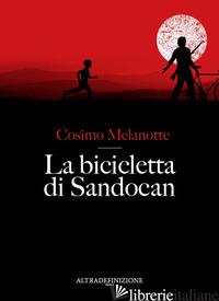 BICICLETTA DI SANDOCAN (LA) - MELANOTTE COSIMO