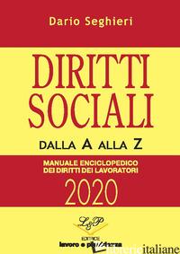 DIRITTI SOCIALI DALLA A ALLA Z. MANUALE ENCICLOPEDICO DEI DIRITTI DEI LAVORATORI - SEGHIERI DARIO