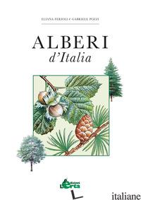 ALBERI D'ITALIA. GUIDA AL RICONOSCIMENTO DI OLTRE 100 SPECIE - FERIOLI ELIANA