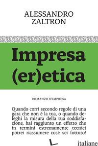 IMPRESA (ER)ETICA - ZALTRON ALESSANDRO