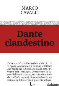 DANTE CLANDESTINO - CAVALLI MARCO