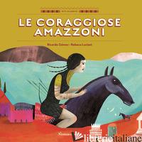 CORAGGIOSE AMAZZONI. EDIZ. A COLORI (LE) - GOMEZ RICARDO