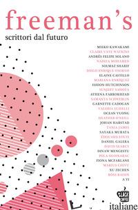 FREEMAN'S. SCRITTORI DAL FUTURO. VOL. 1 - FREEMAN J. (CUR.)
