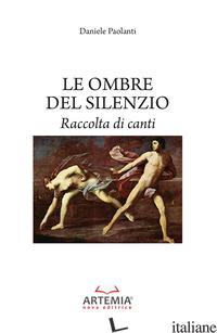 OMBRE DEL SILENZIO (LE) - PAOLANTI DANIELE
