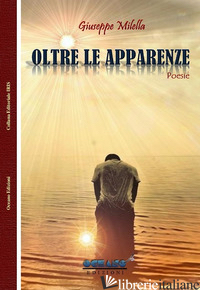 OLTRE LE APPARENZE - MILELLA GIUSEPPE
