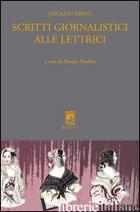 SCRITTI GIORNALISTICI ALLE LETTRICI - NIEVO IPPOLITO; ZAMBON P. (CUR.)