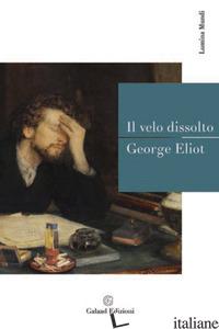 VELO DISSOLTO (IL) - ELIOT GEORGE