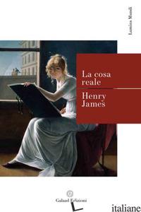 COSA REALE (LA) - JAMES HENRY