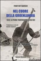 NEL CUORE DELLA GROELANDIA 1888: LA PRIMA TRAVERSATA CON GLI SCI - NANSEN FRIDTJOF