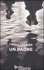PADRE (UN) - UGARTE PEDRO