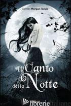 CANTO DELLA NOTTE (IL) - MORGAN-DAVIS CAMILLA