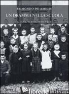 DRAMMA NELLA SCUOLA (UN) - DE AMICIS EDMONDO; REIM R. (CUR.)