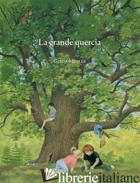 GRANDE QUERCIA (LA) - MULLER GERDA; PAMPALONI M. L. (CUR.)
