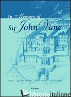 IN MEMORY OF SIR JOHN VANE - NISTICO' GIUSEPPE; MCGIFF JOHN; BORN GUSTAV