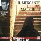 MERCANTE DI LIBRI MALEDETTI LETTO DA STEFANO PESCE. AUDIOLIBRO. CD AUDIO FORMATO - SIMONI MARCELLO